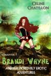 Brandi Whyne - Brandi's Best Revenge Chapter 7 - Celine Chatillon