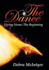 The Dance: Living Stone: The Beginning - Debra McIntyre