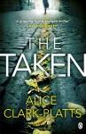The Taken: DI Erica Martin Book 2 (Erica Martin Thriller) - Alice Clark-Platts