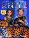 The Subtle Knife (His Dark Materials Series #2) - Philip Pullman