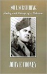 Soul Scratching: Poetry and Essays of a Veteran - John F. Cooney, Theresa Cooney