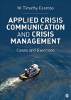Applied Crisis Communication and Crisis Management: Cases and Exercises - W. Timothy Coombs