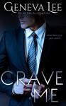 Crave Me (Royals Saga Book 4) - Geneva Lee