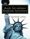 Auch Sie können Englisch Sprechen (German Edition) - David Spencer Luton