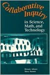 Collaborative Inquiry in Science, Math, and Technology - Mary Hamm, Dennis Adams