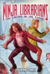 The Ninja Librarians: Sword in the Stacks - Jen Swann Downey