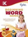 Kindergarten Beginning Word Games (Sylvan Workbooks) - Sylvan Learning