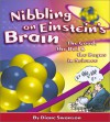 Nibbling on Einstein's Brain: The Good, the Bad and the Bogus in Science - Diane Swanson, Warren Clark