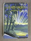Gleam in the North a Sequel To the Fligh - D K Broster
