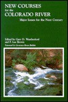 New Courses for the Colorado River: Major Issues for the Next Century - Gary Weatherford, F. Lee Brown