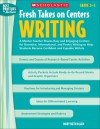 Fresh Takes on Centers: Writing: A Mentor Teacher Shares Easy and Engaging Centers for Narrative, Informational, and Poetry Writing to Help Students Become Confident and Capable Writers - Mary Allen