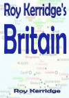 Roy Kerridge's Britain - Roy Kerridge