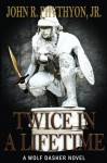 Twice in a Lifetime (Wolf Dasher) (Volume 5) - John Phythyon