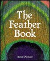 The Feather Book - Karen O'Connor