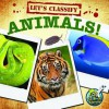 Let's Classify Animals! - Kelli L. Hicks, Kristi Lew