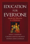Education for Everyone: Agenda for Education in a Democracy - John I. Goodlad