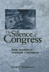The Silence of Congress: State Taxation of Interstate Commerce - Joseph F. Zimmerman