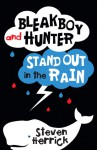 Bleakboy and Hunter Stand Out in the Rain - Steven Herrick
