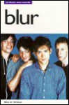 Blur: In Their Own Words - Mick St. Michael