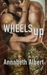 Wheels Up (Out of Uniform #4) - Annabeth Albert