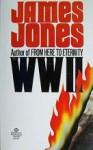 WW II: A Chronicle of Soldiering - James Jones