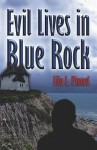 Evil Lives in Blue Rock - Lila L. Pinord