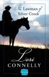 The Lawman of Silver Creek - Lori Connelly