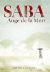 Saba, Ange de la Mort (Les chemins de poussière, #1) - Moira Young, Laetitia Devaux