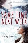Same Time Next Week - Emily Smith