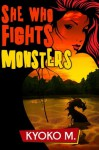 She Who Fights Monsters (The Black Parade series) (Volume 3) - Kyoko M