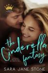 The Cinderella Fantasy - Sara Jane Stone