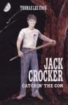 Jack Crocker: Catchin' the Con - Thomas Lee Cook