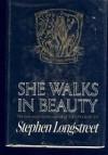 She Walks in Beauty - Stephen Longstreet