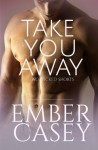 Take You Away Two Wicked Shorts - Ember Casey