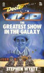 Doctor Who: The Greatest Show in the Galaxy - Stephen Wyatt