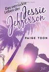 Das verrückte Leben der Jessie Jefferson - Paige Toon, Vera Baschlakow, Gisela Schmitt