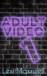 Adult Video - Episode #1: An Inappropriate Sitcom About Assholes in a Sex Shop - Lexi Maxxwell, Max Power