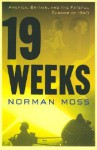 19 Weeks: America, Britain, and the Fateful Summer of 1940 - Norman Moss