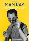 Man Ray: Writings on Art - Jennifer Mundy