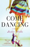 Come Dancing - Leslie Wells