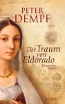 Der Traum von Eldorado - Peter Dempf, Ulrike Aepfelbach