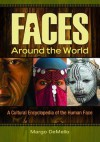 Faces Around the World: A Cultural Encyclopedia of the Human Face - Margo Demello