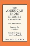Ten American Short Stories and Others: Laugh or Cry But Love - Helmut Schwab