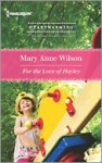 For the Love of Hayley - Mary Anne Wilson
