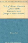 Turing's Man: Western Culture in the Computer Age (Penguin Press Science) - J.DAVID BOLTER, A.J. Ayer