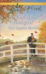 Rescued by the Firefighter (Love Inspired) - Gail Gaymer Martin