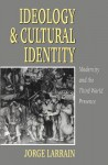 Ideology and Cultural Identity - Jorge Larrain