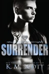 Surrender - K.M. Scott