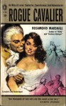 Rogue Cavalier - Rosamond Van Der Zee Marshall