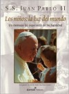 Los Ninos: La Luz del Mundo = Children: The Light of the World - Pope John Paul II, Jerome M. Vereb